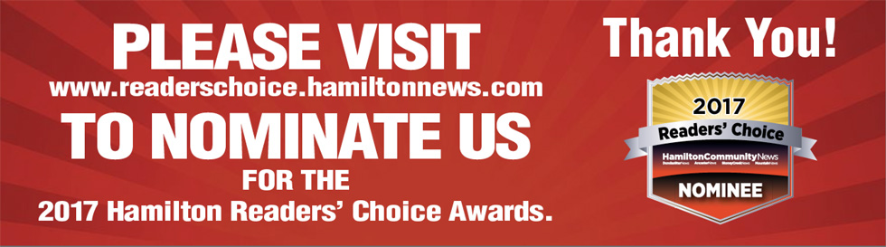 PLEASE CLICK HERE TO NOMINATE US FOR THE 2017 HAMILTON READERS CHOICE AWARDS